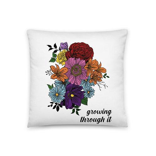 Growing Through It Pillow