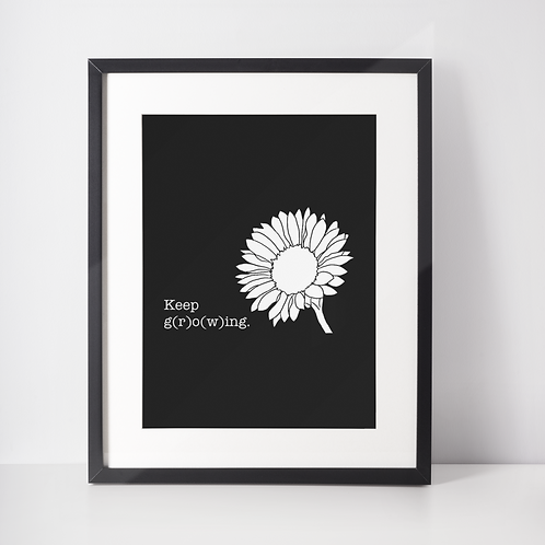 Keep Going Keep Growing Sunflower Print