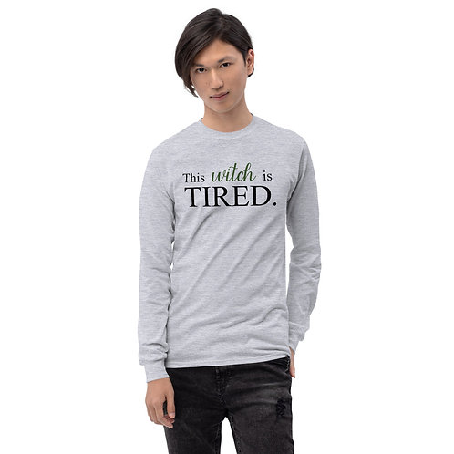 This Witch is Tired Long Sleeve Shirt
