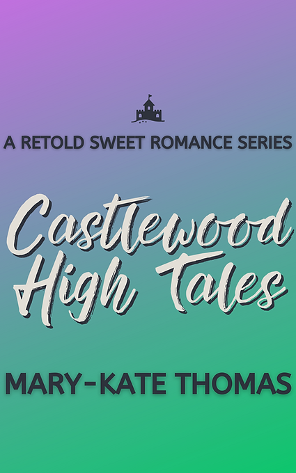 Castlewood High Tales A Retold Sweet Rom