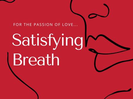 Satisfying Breath