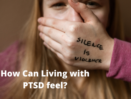 How Can Living With PTSD Feel?