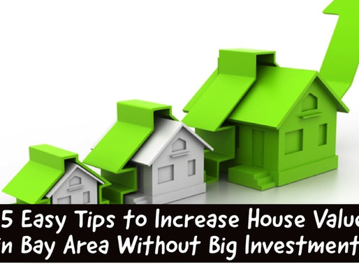 5 Easy Tips to Increase House Value in Bay Area Without Big Investments.
