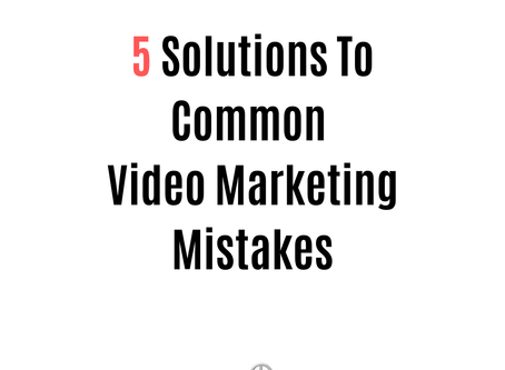5 Solutions To Common Video Marketing Mistakes