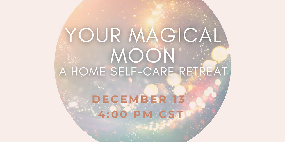 Your Magical Moon: A Home Self-Care Retreat