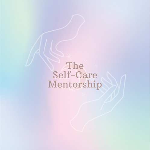 The Self-Care Mentorship - January Cohort