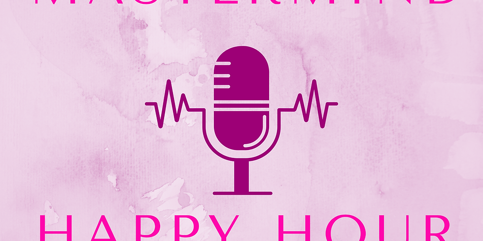 Podcaster Happy Hour Mastermind