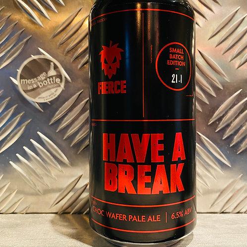 Fierce Beer 🇬🇧 HAVE A BREAK : Choc Wafer Pale Ale