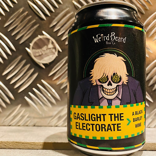 Weird Beard 🇬🇧 GASLIGHT THE ELECTORATE : A Black Barley Wine
