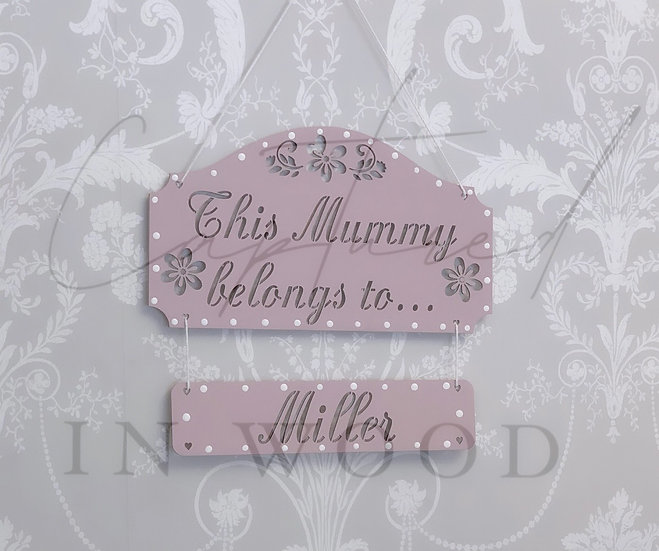 'THIS MUMMY BELONGS TO' PERSONALISED SIGN