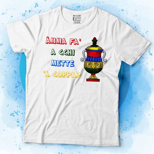 """T-shirt """"Amma fa' a cchi mette 'a coppa?"""""""