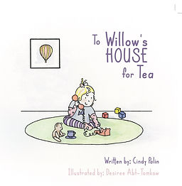 To Willow's House for Tea: A novel by Cindy Palin