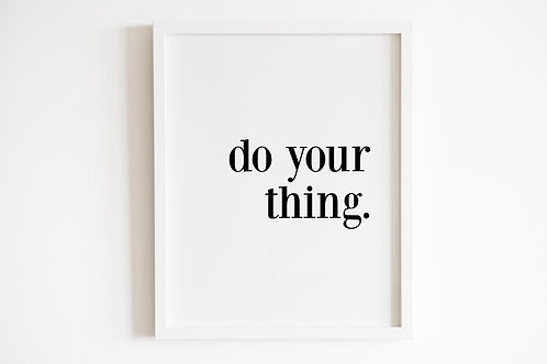 Do Your Thing Print