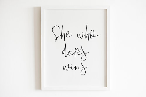 She Who Dares Wins Print