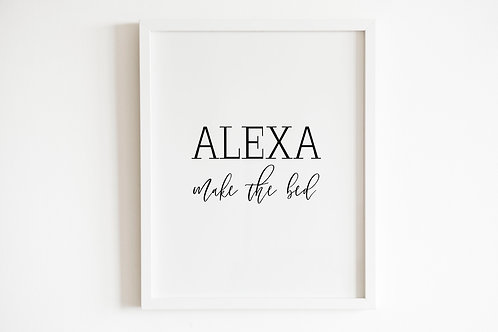 Alexa Make The Bed Print