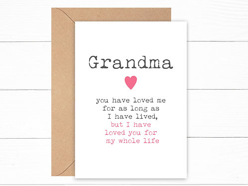 Grandma I Have Loved You My Whole Life Card