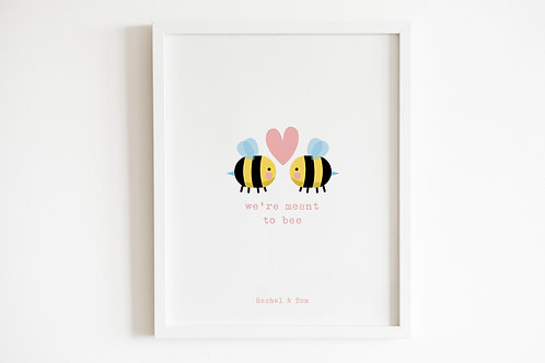 Personalised We're Meant To Bee Print