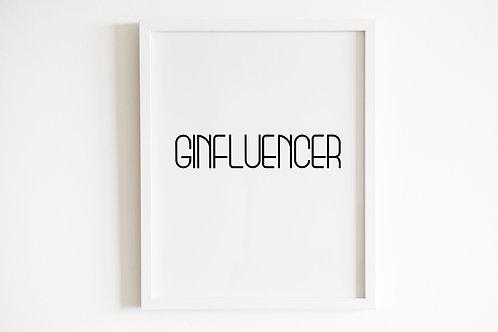 Ginfluencer Print
