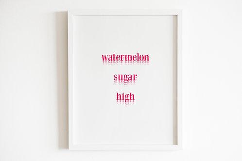 Watermelon Sugar High Print