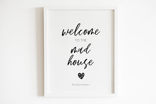 Personalised Welcome To The Mad House Print