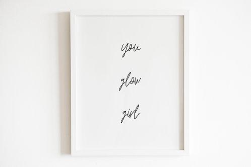 You Glow Girl Print