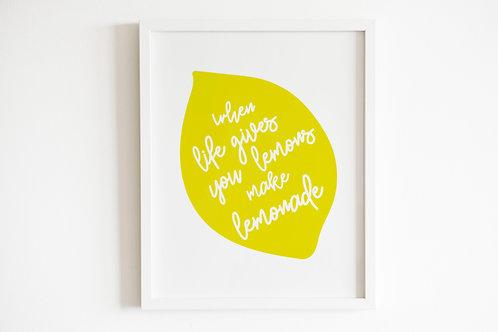 When Life Gives You Lemons Print