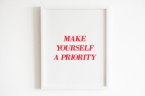 Make Yourself A Priority Print