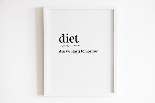 Diet Starts Tomorrow Print