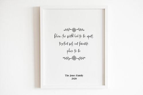 Personalised When The World Had To Be Apart Print