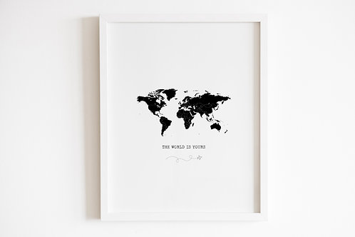 The World Is Yours Print