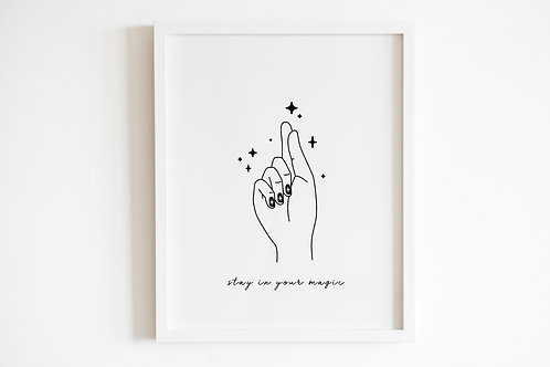 Stay In Your Magic Print