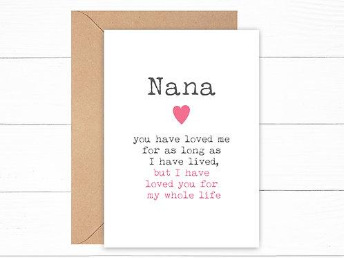 Nana I Have Loved You My Whole Life Card