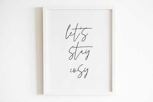 Let's Stay Cosy Print