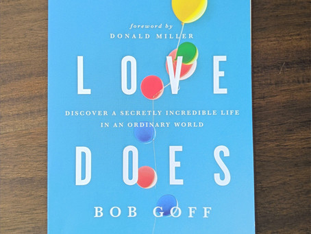 Love Does: Bob Goff