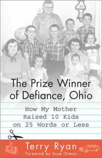 The Prize Winner of Defiance, Ohio: How My Mother Raised 10 Kids on 25 Words of Less