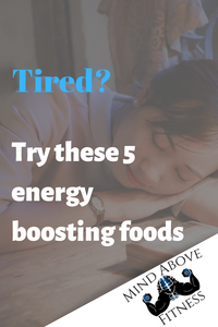 5 foods to boost your energy!