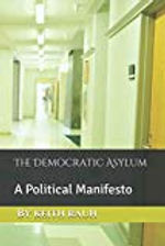 The Democratic Asylum: A Political Manifesto