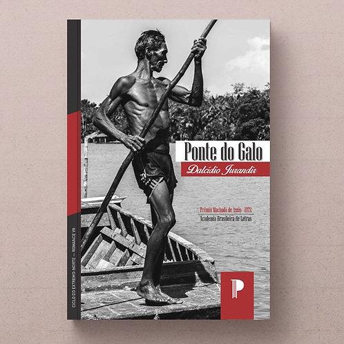 Ponte do Galo (E-book), de Dalcídio Jurandir