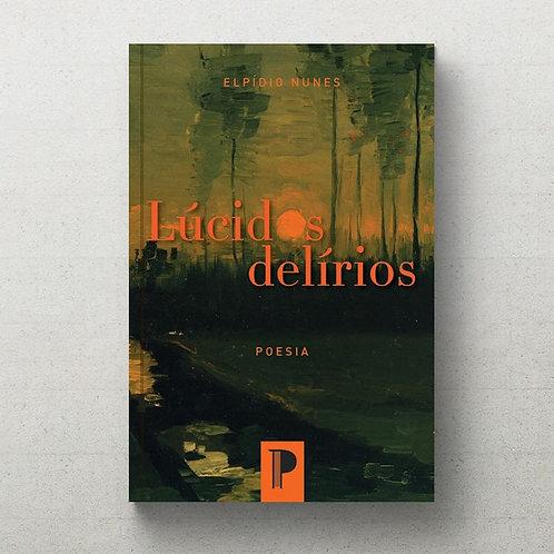 Lúcidos delírios, de Elpídio Nunes