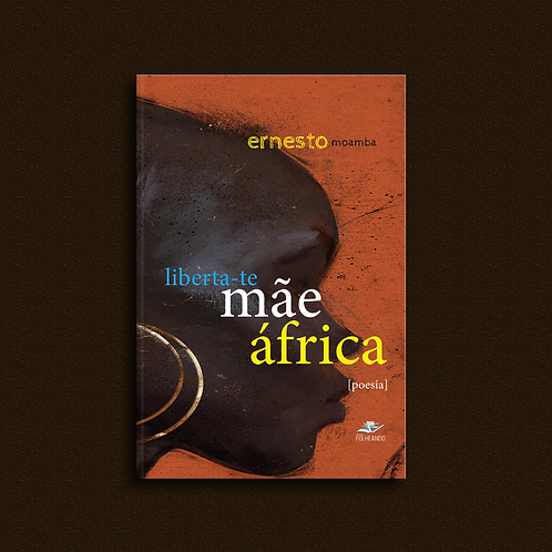Liberta-te Mãe África, de Ernesto Moamba