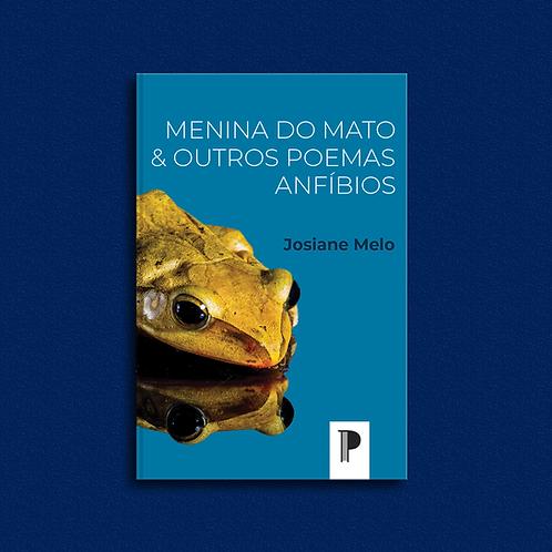 Menina do mato & outros poemas anfíbios, de Josiane Martins