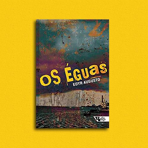Os Éguas, de Edyr Augusto