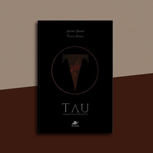 Tau: senhor da putrefação, de Andrei Simões & Talita Abreu
