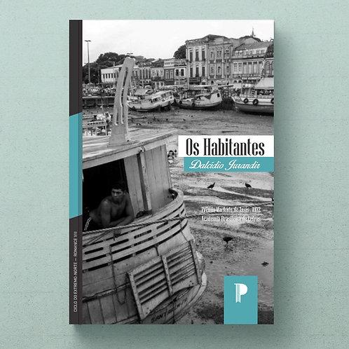O Habitantes (E-book), de Dalcídio Jurandir