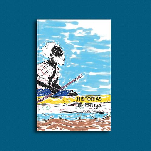 Histórias de chuva, de Douglas Oliveira