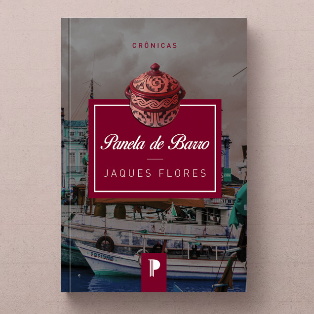"""Projeto gráfico da capa da 3ª edição do livro de crônicas """"Panela de Barro"""", de Jaques Flores, com previsão de publicação para outubro de 2019."""