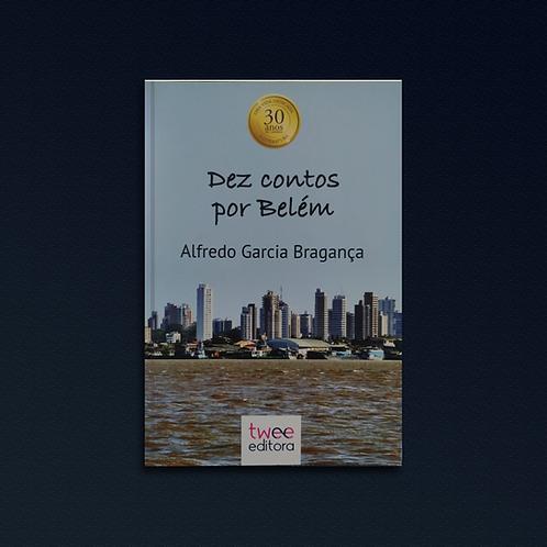 Dez contos por Belém, de Alfredo Guimarães Garcia