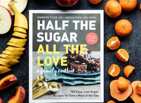 Half the Sugar, All the Love-  Jennifer Tyler Lee, Anisha Patel, MD, MSPH