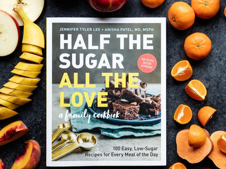 Half the Sugar, All the Love-  Jennifer Tyler Lee, Anisha Patel, MD, MSPH