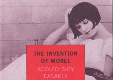 The Invention Of Morel (La Invención de Morel) by Adolfo Bioy Casares